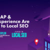 Why NAP & User Experience Are Crucial to Local SEO