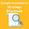 """""""Secret"""" Google Playbook Shows How to Improve Ecommerce Sales"""